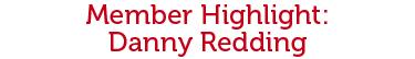 MemberHighlight - Danny Redding